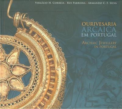Ourivesaria Arcaica em Portugal (Virgílio H. Correia, Rui Parreira, Armando C. F. Silva)