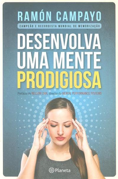 Desenvolva uma mente prodigiosa (Ramón Campayo)