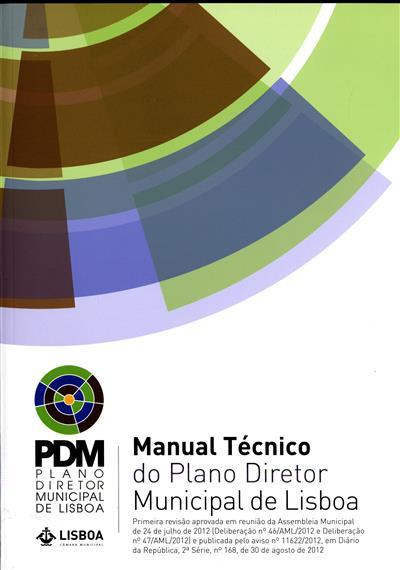 Manual técnico do Plano diretor Municipal de Lisboa (coord. Divisão de Plano Diretor Municipal, Departamento de Planeamento e Reabilitação Urbana)
