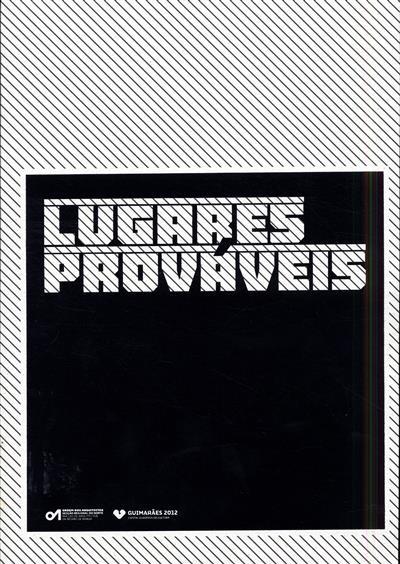Lugares prováveis (coord. José Martins, João Abreu)