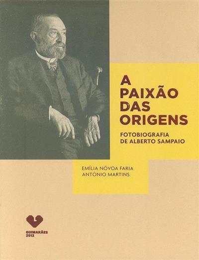 A paixão das origens (Emília Nóvoa Faria, António Martins)
