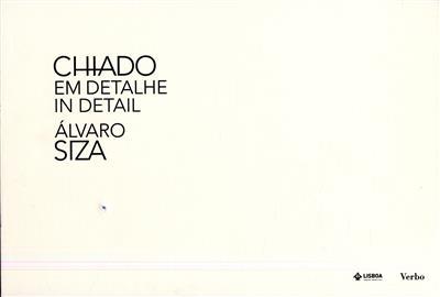 Chiado em detalhe (textos António Costa... [el a.])