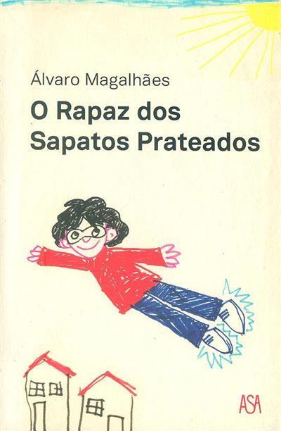 O rapaz dos sapatos prateados (Álvaro Magalhães)