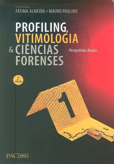 Profiling, vitimologia e ciências forenses (coord. Fátima Almeida, Mauro Paulino )