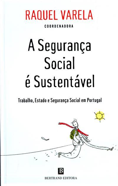 A segurança social é sustentável (coord. Raquel Varela)