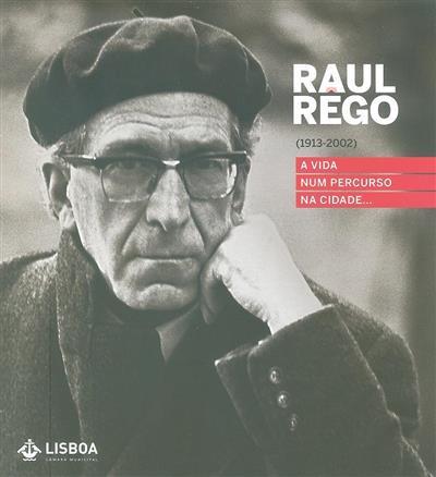 Raul Rêgo (1913-2002) (coord.  Álvaro Costa de Matos, João José Alves Dias)