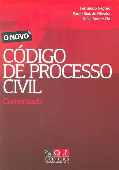 O novo código de processo civil (Fernando Negrão, Paulo Rios de Oliveira, Nélia Monte Cid)
