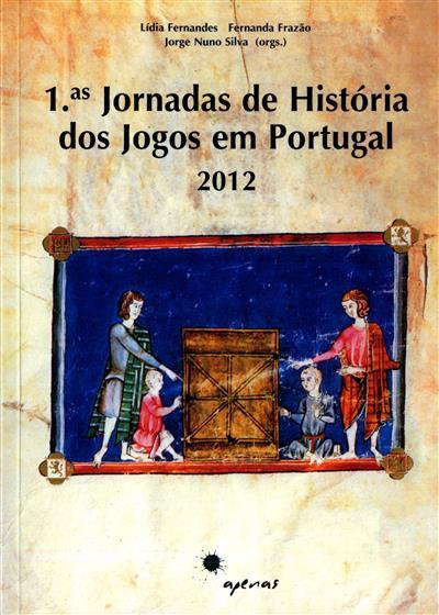 1ªs Jornadas de História dos Jogos em Portugal (org. Lídia Fernandes, Fernanda Frazão, Jorge Nuno Silva)