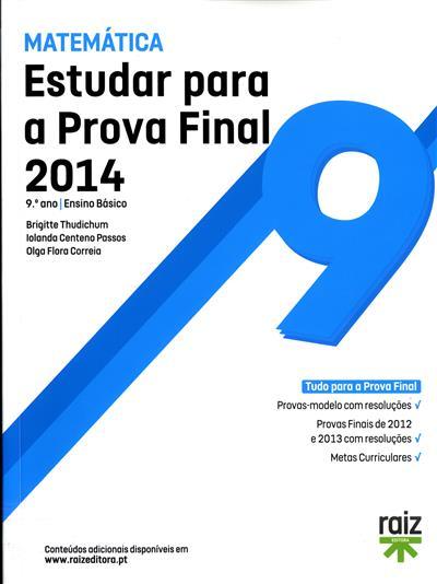 Estudar para a prova final de matemática 9º ano (Brigitte Thudichum, Iolanda Centeno Passos, Olga Flora Correia)
