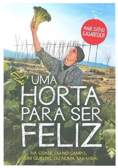 Uma horta para ser feliz (Marc Estévez Casabosch)