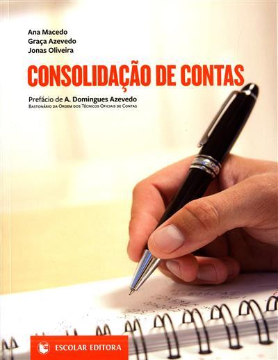 Consolidação de contas (Ana Macedo, Graça Azevedo, Jonas Oliveira)