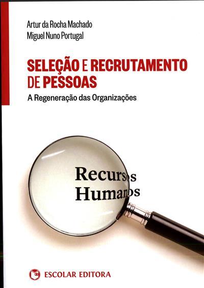 Seleção e recrutamento de pessoas (Artur da Rocha Machado, Miguel Nuno Portugal)