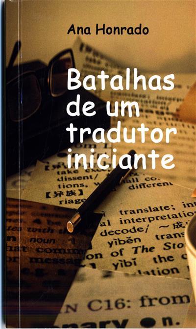 Batalhas de um tradutor iniciante (Ana Honrado)