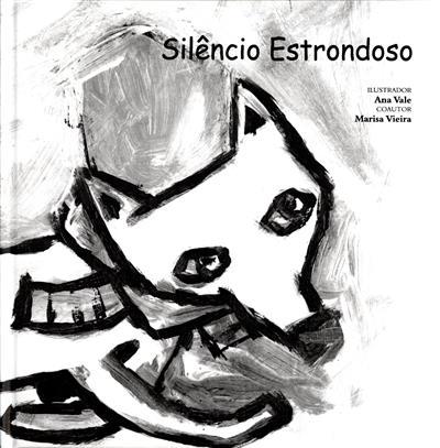 Silêncio estrondoso (Ana Vale, Marisa Vieira)
