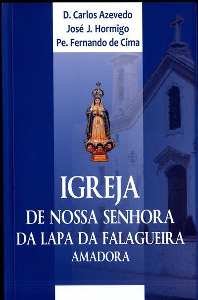 Igreja de Nª Srª da Conceição da Lapa da Falagueira (Carlos Azevedo, José J. Hormigo, Fernando de Cima)