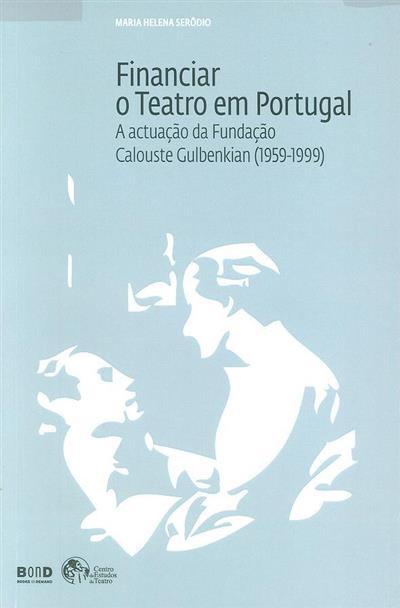 Financiar o teatro em Portugal (Maria Helena Serôdio)