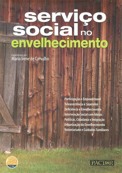 Serviço social no envelhecimento (coord. Maria Irene de Carvalho)