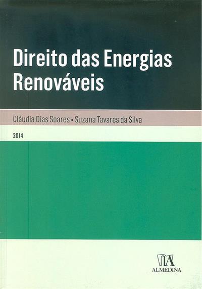 Direito das energias renováveis (Cláudia Dias Soares, Suzana Tavares da Silva  )