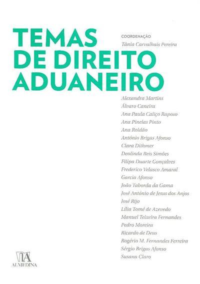 Temas de direito aduaneiro (coord. Tânia Carvalhais Pereira)