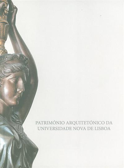 Património arquitetónico da Universidade Nova de Lisboa (textos Michel Toussaint, Jorge Nunes)