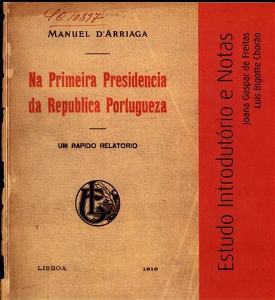 Na primeira presidencia da Republica Portugueza (Manuel D'Arriaga)