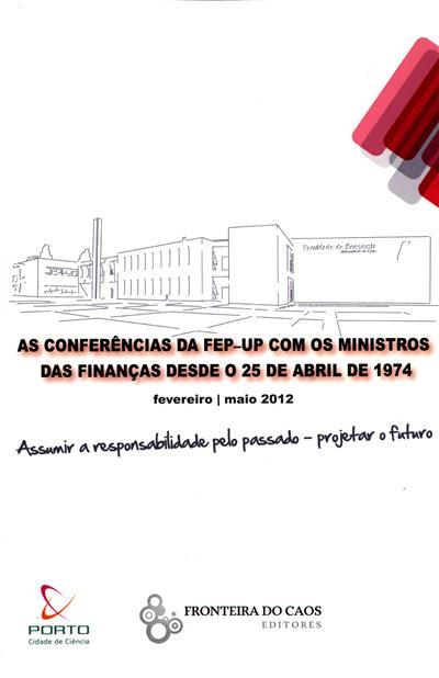 """Assumir a responsabilidade pelo passado - projectar o futuro (Ciclo de Conferências da FEP """"Assumir a responsabilidade..."""")"""