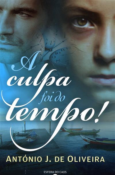 A culpa foi do tempo (António J. de Oliveira)