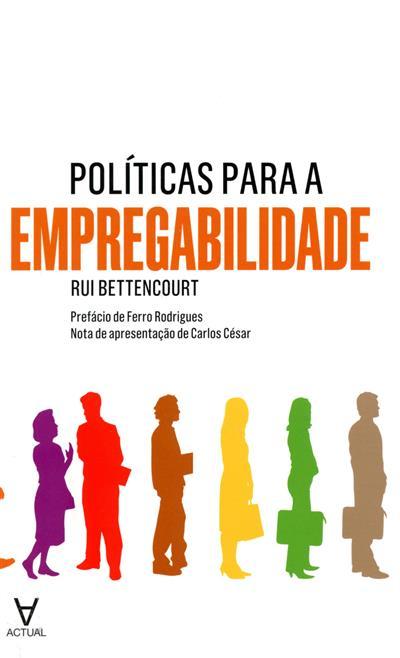 Políticas para a empregabilidade (Rui Bettencourt)