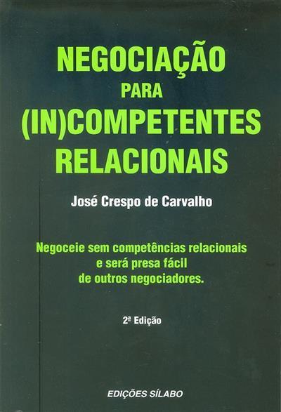 Negociação para (in)competentes relacionais (José Crespo de Carvalho)