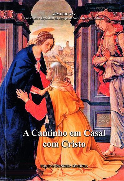 A caminho em casal com Cristo (Armindo Vaz)