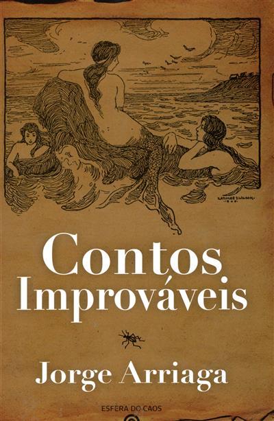 Contos improváveis (Jorge Arriaga)