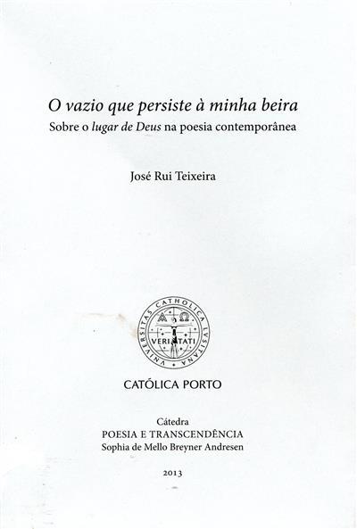 O vazio que persiste à minha beira (José Rui Teixeira)