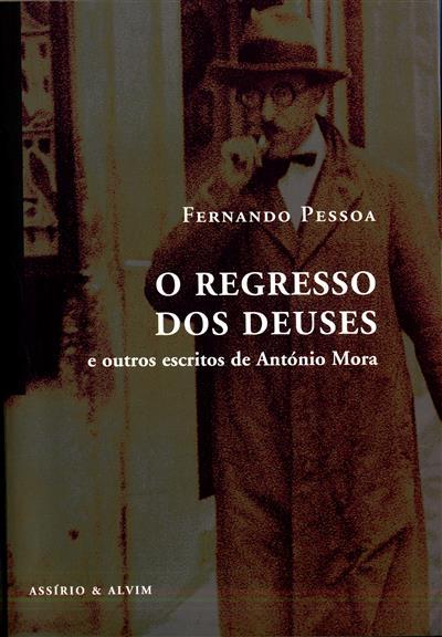 O regresso dos deuses e outros escritos de António Mora (Fernando Pessoa)