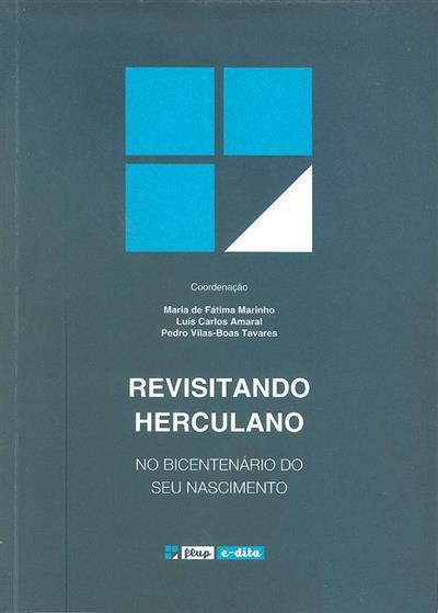 Revisitando Herculano no bicentenário do seu nascimento (do Colóquio Revisitando Herculano)
