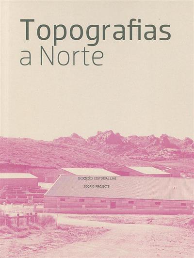 Topografias a norte (textos Álvaro Domingues... [et al.])