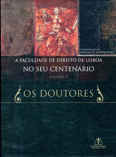A Faculdade de Direito de Lisboa no seu centenário (coord. Martim de Albuquerque, Gonçalo Sampaio e Mello, Luís Waldyr)