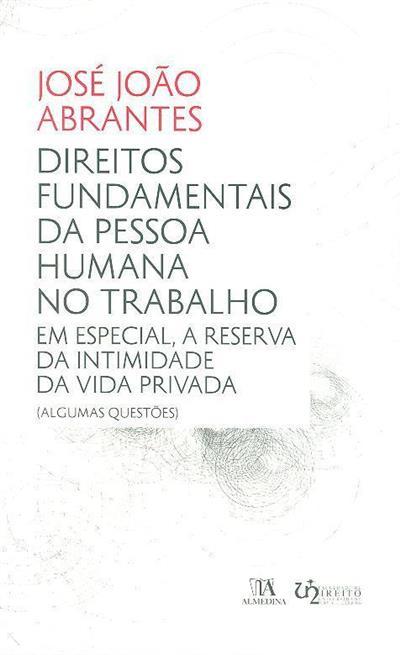 Direitos fundamentais da pessoa humana no ? trabalho (João José Abrantes ?)
