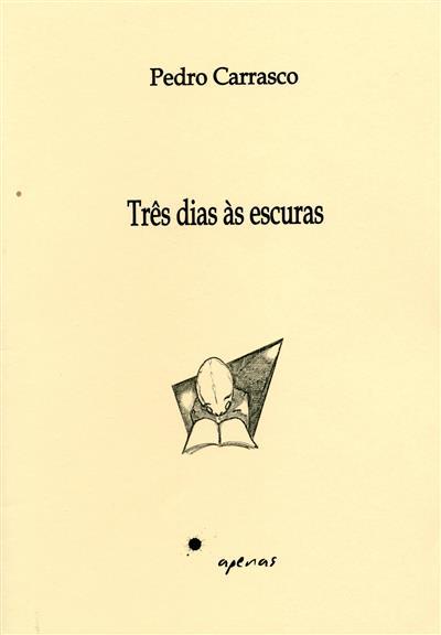 Três dias às escuras (Pedro Carrasco)