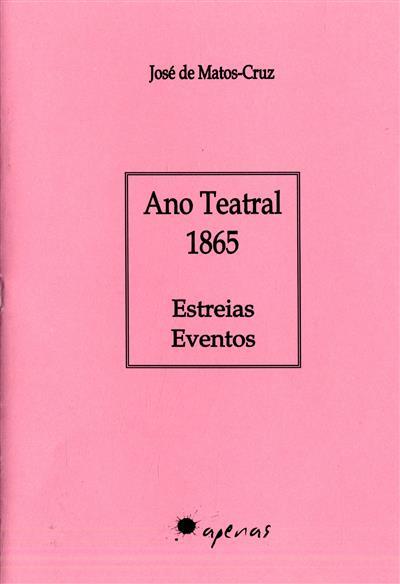 Ano teatral 1865 (José de Matos-Cruz)