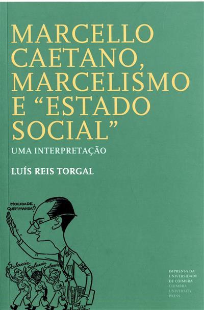 "Marcello Caetano, marcelismo e ""Estado social"" (Luís Reis Torgal)"