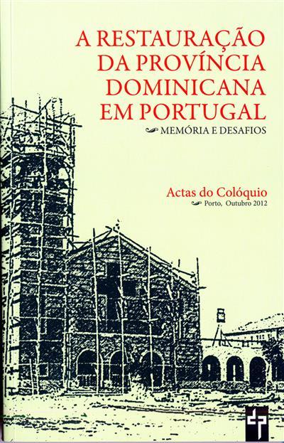 """A restauração da Província Dominicana em Portugal (do Colóquio """"A Restauração..."""")"""