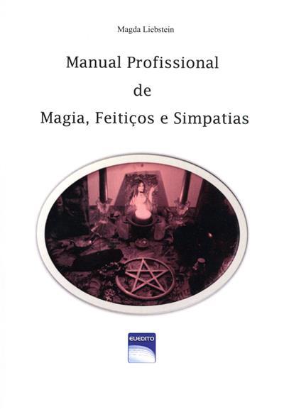 Manual profissional de magia, feitiços e simpatias (Magda Liebstein)