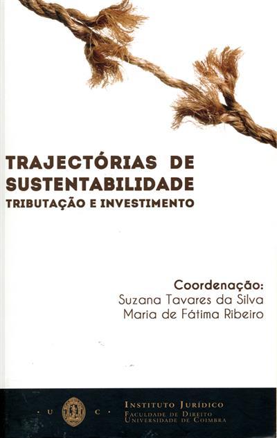 Trajectórias de sustentabilidade (coord. Suzana Tavares da Silva, Maria de Fátima Ribeiro)