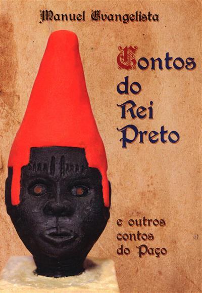 Contos do Rei Preto e outros contos do Paço (Manuel Evangelista)