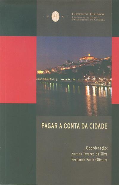 Pagar a conta da cidade (coord. Suzana Tavares da Silva, Fernanda Paula Oliveira)