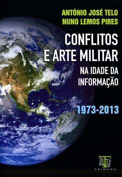 Conflitos e arte militar na idade da informação (António José Telo, Nuno Lemos Pires)