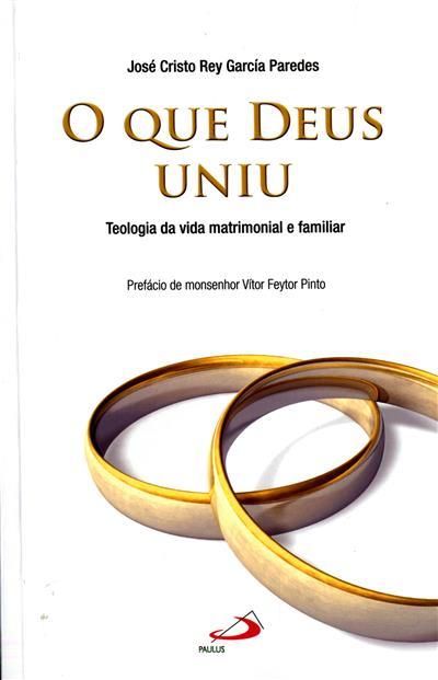 O que Deus uniu (José Cristo Rey García Paredes)
