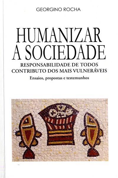 Humanizar a sociedade (Georgino Rocha)