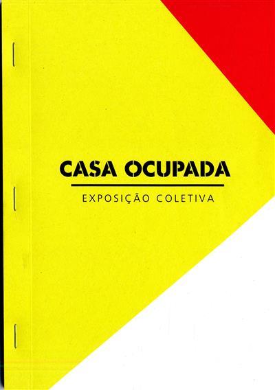 Casa ocupada (comiss. e coord. Alexandra Canelas)