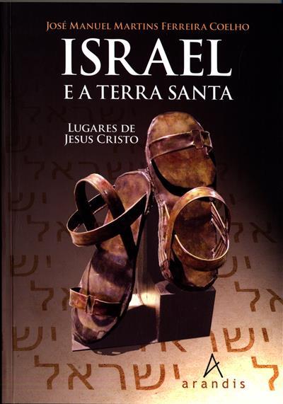 Israel e a Terra Santa (José Manuel Martins Ferreira Coelho)